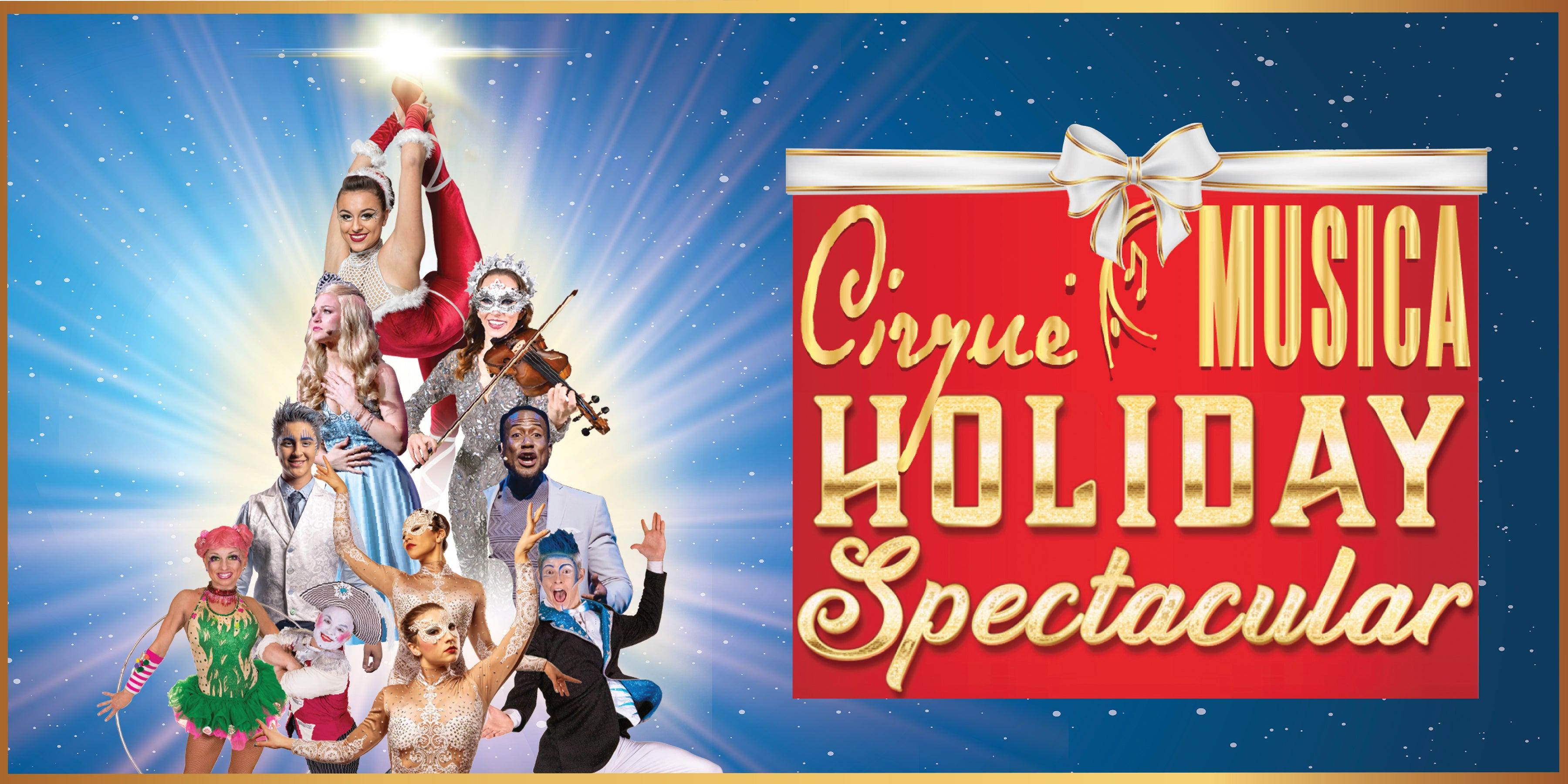 More Info for Cirque Musica Holiday Spectacular